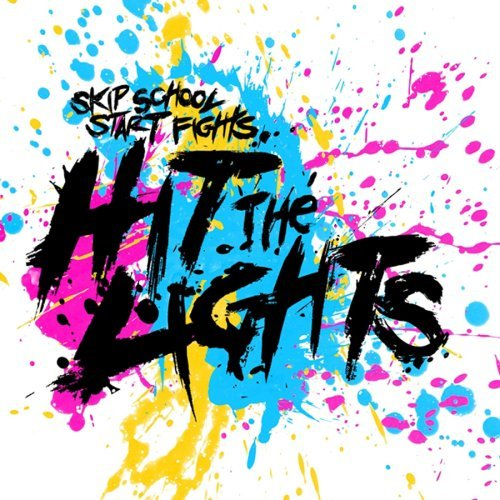 Hit The Lights Skip School Start Fights