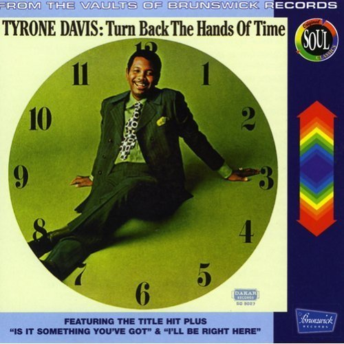 Tyrone Davis Turn Back The Hands Of Time