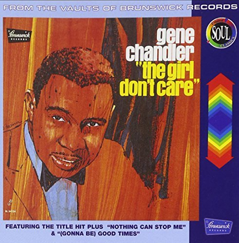Gene Chandler Girl Don't Care Original Soul Classics