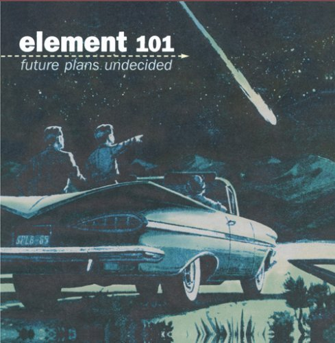 Element 101 Future Plans Undecided