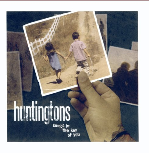 Huntingtons Songs In The Key Of You