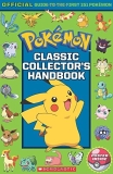 Sonia Sander Classic Collector's Handbook An Official Guide To The First 151 Pokemon (pokem