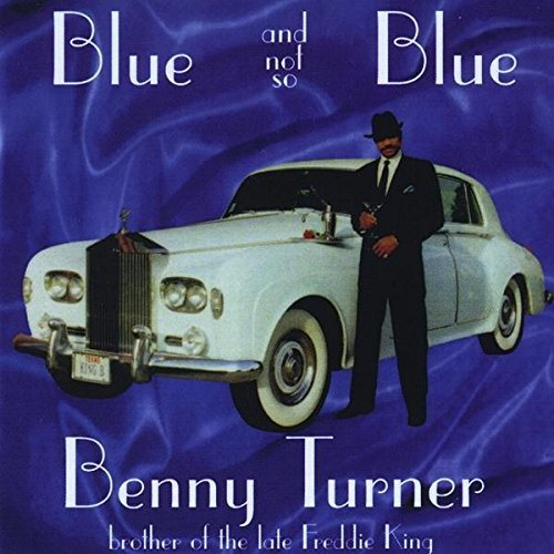 Benny Turner Blue & Not So Blue