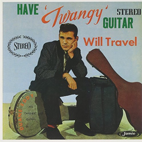 Eddy Duane Have Twangy Guitar Will Travel