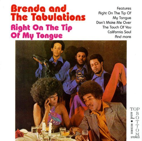 Brenda & The Tabulations Right On The Tip Of My Tongue