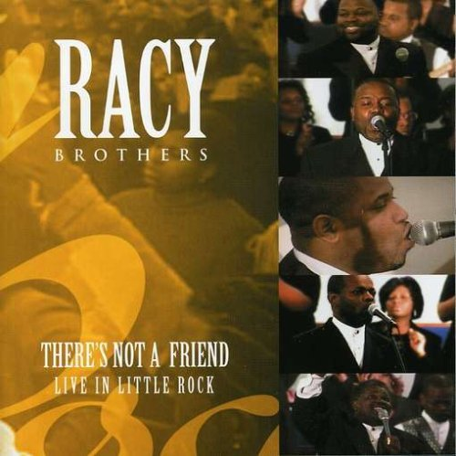 Racy Brothers There's Not A Friend Live In
