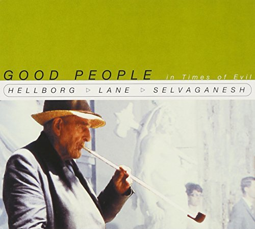 Hellborg Lane Selvaganesh Good People In Times Of Evil