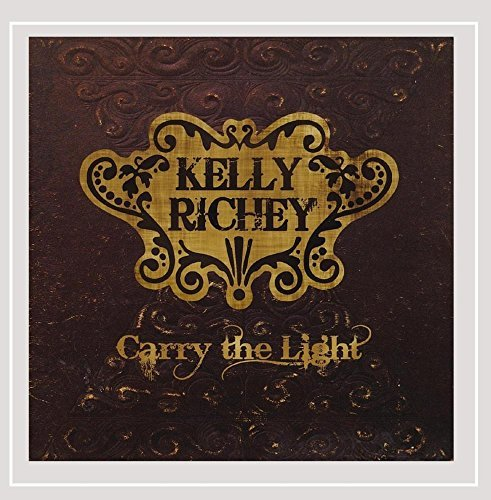 Kelly Richey Carry The Light