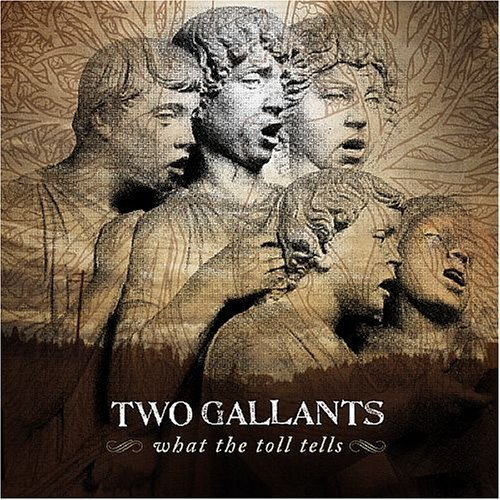 Two Gallants What The Toll Tells