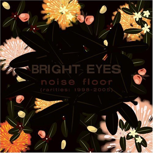 Bright Eyes Noise Floor (rarities 1998 200