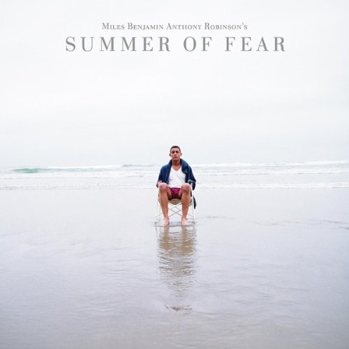Miles & Benjamin Anth Robinson Summer Of Fear