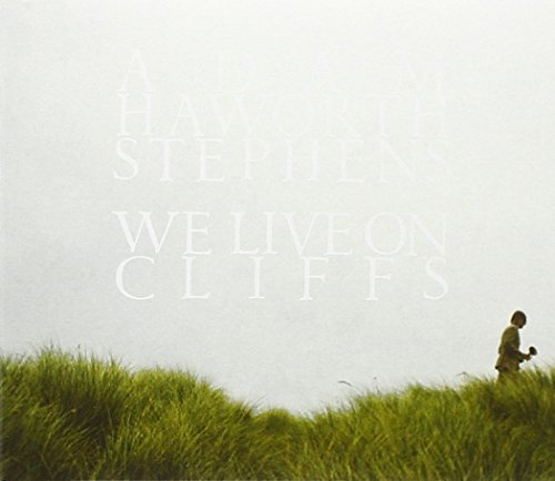 Adam Haworth Stephens We Live On Cliffs
