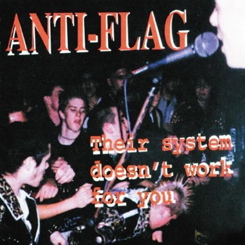 Anti Flag Their System Doesn't Work For