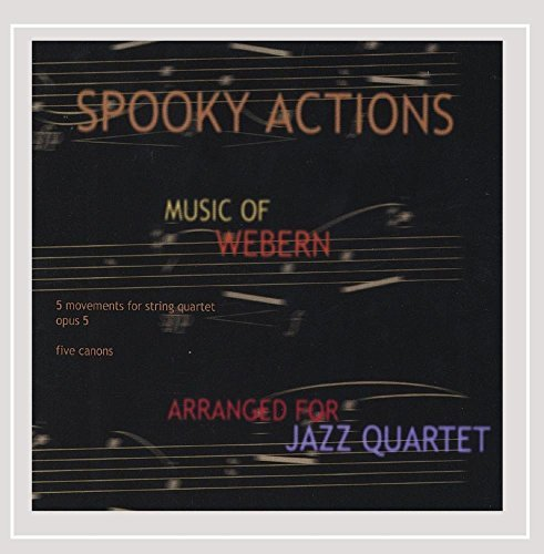 Spooky Actions Music Of Anton Webern