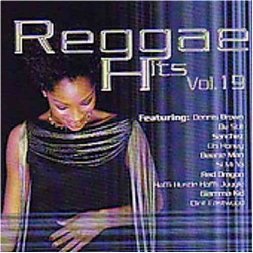 Reggae Hits Vol. 19 Reggae Hits Brown Sanchez Glamma Kid Reggae Hits
