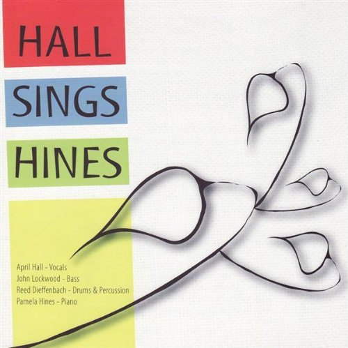 April Hall Hall Sings Hines Feat. Pamela Hines Trio