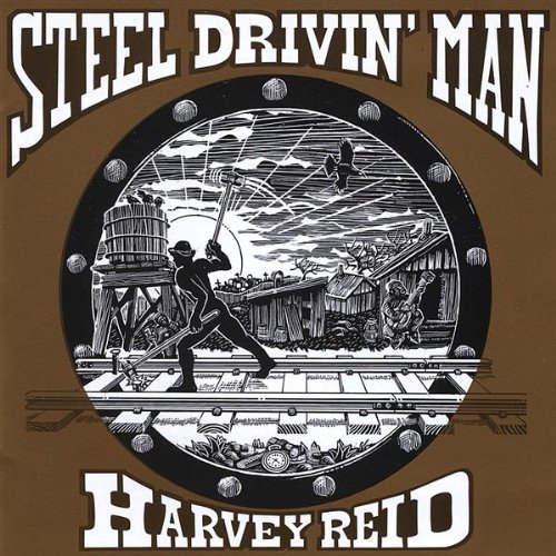 Reid Harvey Steel Drivin' Man
