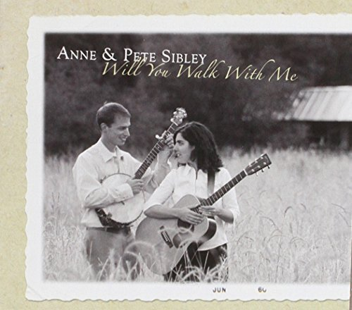 Sibley Anne & Pete Will You Walk With Me