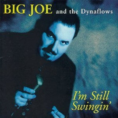 Big Joe & The Dynaflows I'm Still Swingin'