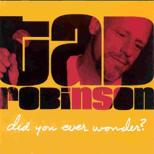 Tad Robinson Did You Ever Wonder?