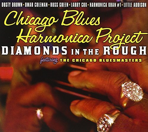 Chicago Blues Harmonica Projec Diamonds In The Rough