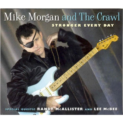 Mike & The Crawl Morgan Stronger Every Day