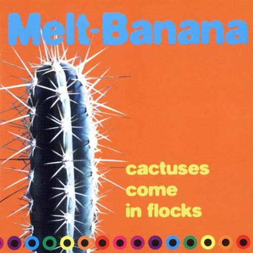Melt Banana Cactuses Come In The Flocks