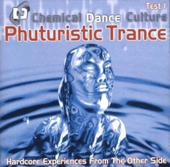 Chemical Dance Culture Phuturistic Trance