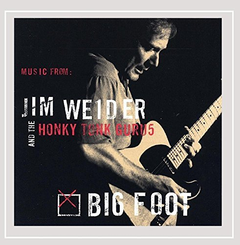 Weider Jim & The Honky Tonk Gu Big Foot