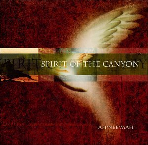 Ah Nee Mah Spirit Of The Canyon