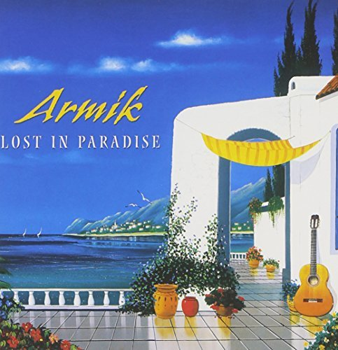 Armik Lost In Paradise