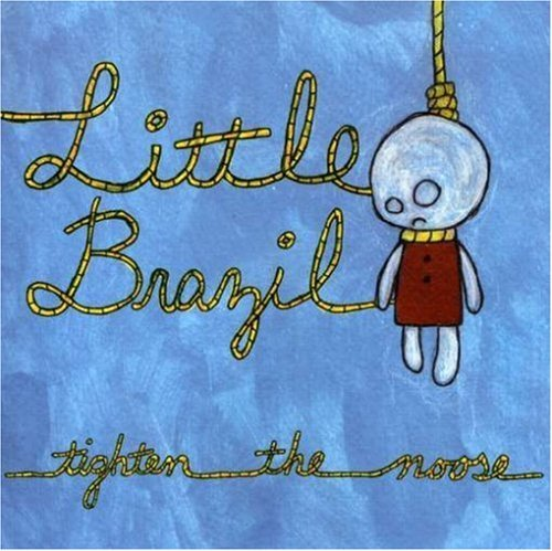 Little Brazil Tighten The Noose