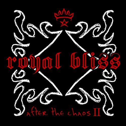 Royal Bliss After The Chaos Ii