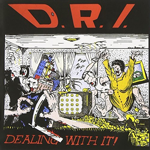D.R.I. Dealing With It