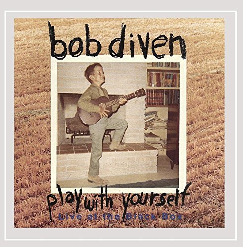 Diven Bob Play With Yourself Live At The