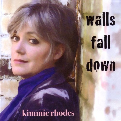 Kimmie Rhodes Walls Fall Down Import Eu