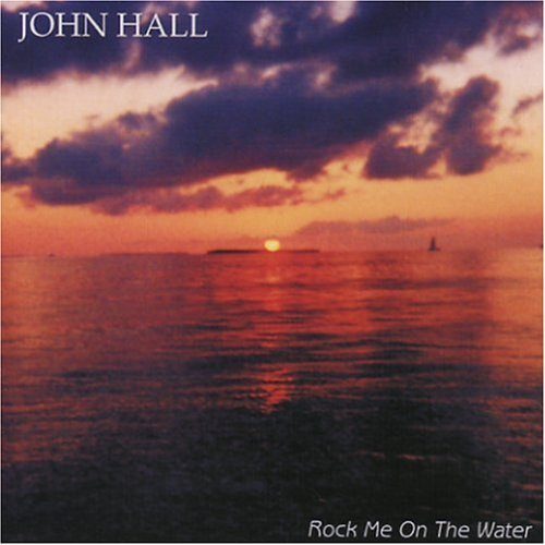 John Hall Rock Me On The Water