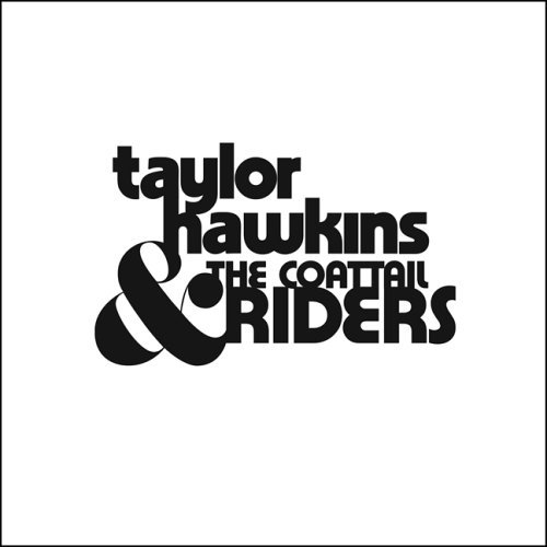 Taylor Hawkins & The Coattail Riders Taylor Hawkins & The Coattail