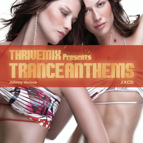 Thrivemix Presents Dance Anthe Thrivemix Presents Dance Anthe Mixed By Johnny Vicious 2 CD Set