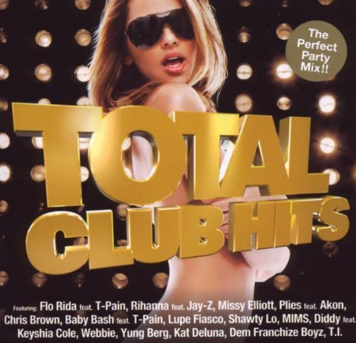 Total Club Hits Vol. 1 Total Club Hits Mixed By Dj Skribble