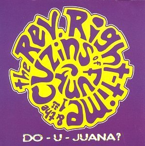 Rev. Right Time & 1st Cuzins Do U Juana Funk Stuff