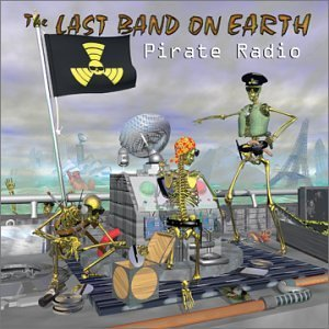 Last Band On Earth Pirate Radio