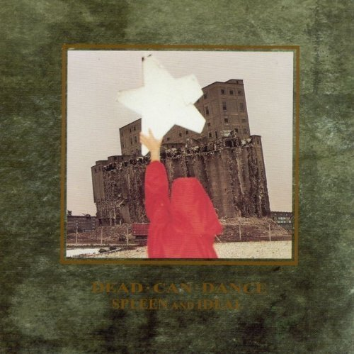 Dead Can Dance Spleen & Ideal Remastered