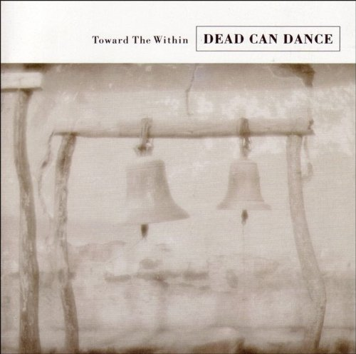 Dead Can Dance Toward The Within Remastered