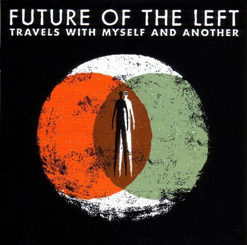 Future Of The Left Travels With Myself & Another