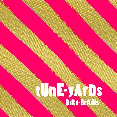 Tune Yards Bird Brains Incl. Bonus Tracks