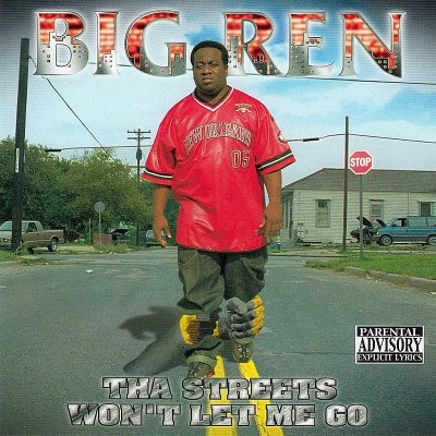 Big Ren Tha Streets Won't Let Me Go Explicit Version