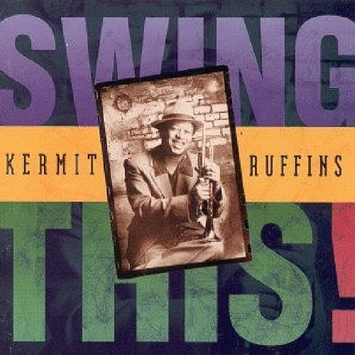 Kermit Ruffins Swing This