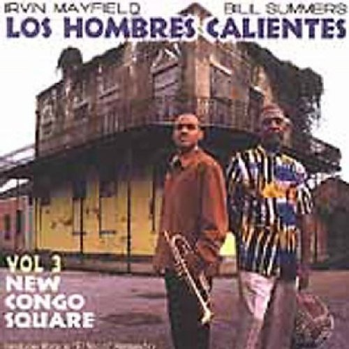 Los Hombres Calientes Vol. 3 New Congo Square Feat. Summers Mayfield