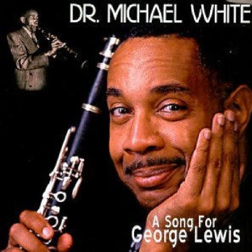 Dr. Michael White Song For George Lewis